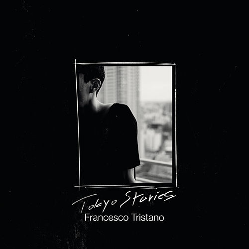 Tokyo Stories by Francesco Tristano