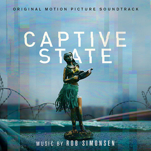 Captive State (Original Motion Picture Soundtrack) von Rob Simonsen