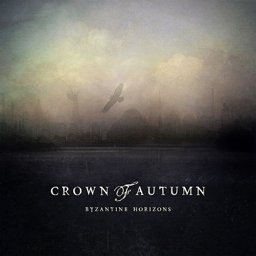 Byzantine Horizons by Crown of Autumn