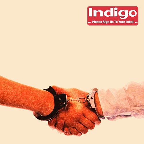 Please Sign Us to Your Label by Indigo