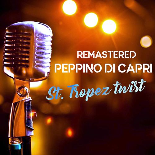 St. Tropez Twist by Peppino Di Capri