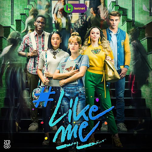 #LikeMe (Soundtracks) von #LikeMe Cast