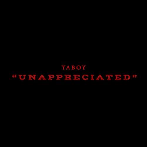Unappreciated de Ya Boy