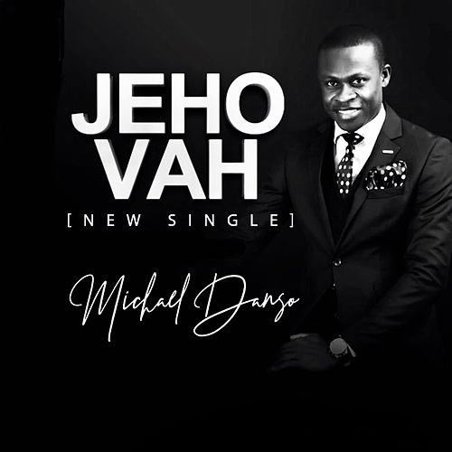 Jehovah by Michael Danso
