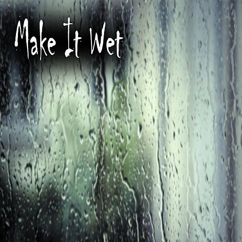 Make It Wet by Big Grime