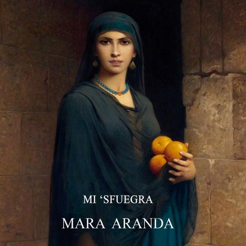 Mi 'Sfuegra - Single by Mara Aranda