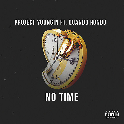 No Time (feat. Quando Rondo) by Project Youngin