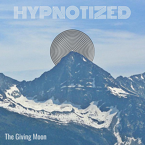 Hypnotized by The Giving Moon