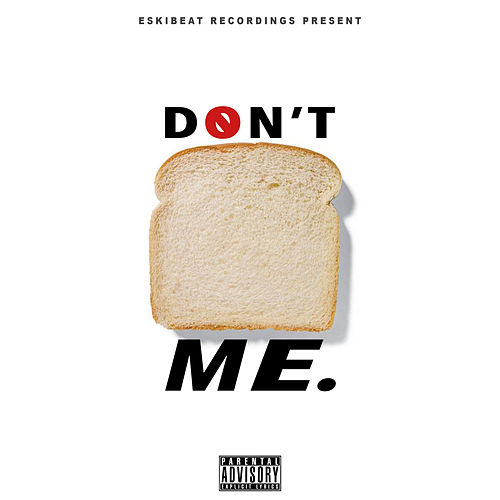 Don't Bread Me de Wiley