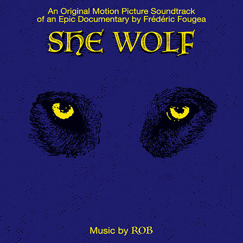 She Wolf (Original Motion Picture Soundtrack) von Rob