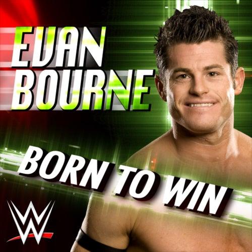 WWE: Born To Win (Evan Bourne) by WWE & Jim Johnston (