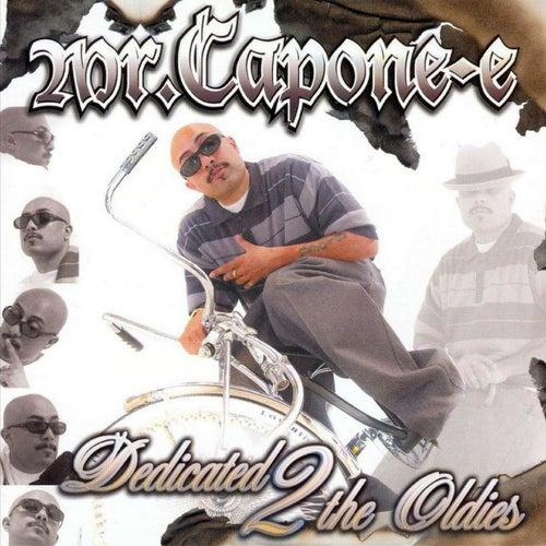 Dedicated 2 the Oldies de Mr. Capone-E