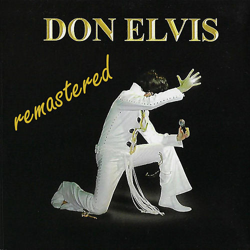 Don Elvis (Remastered) by DON ELVIS