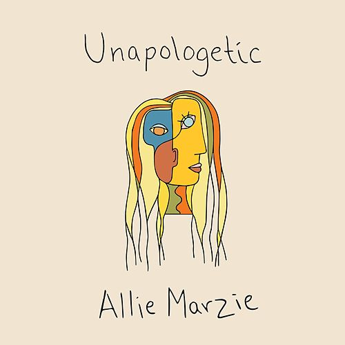 Unapologetic by Allie Marzie