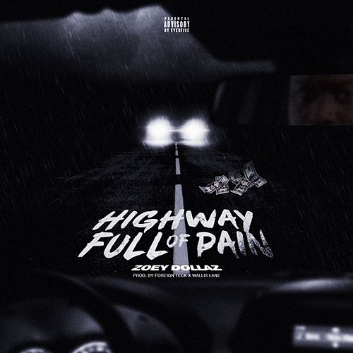 Highway Full of Pain by Zoey Dollaz