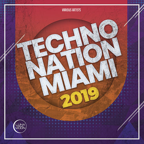 Techno Nation Miami 2019 by Various