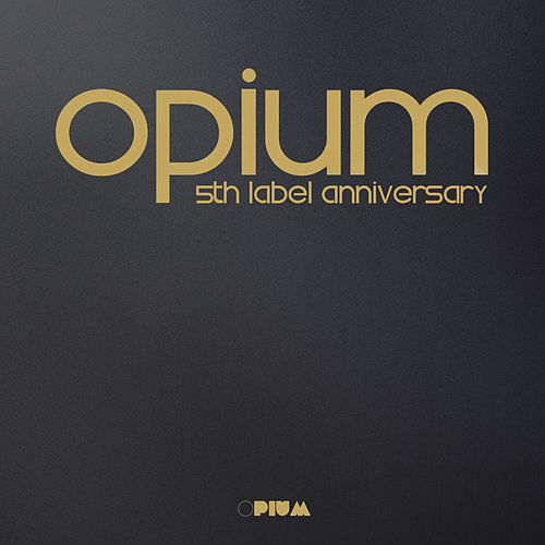 Opium 5th Label Anniversary - EP by Various Artists