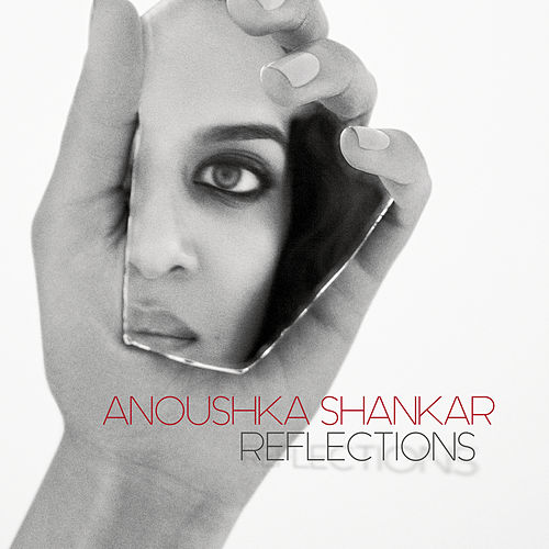 Reflections by Anoushka Shankar
