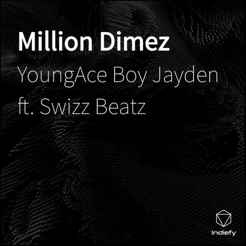 Million Dimez von YoungAce Boy Jayden
