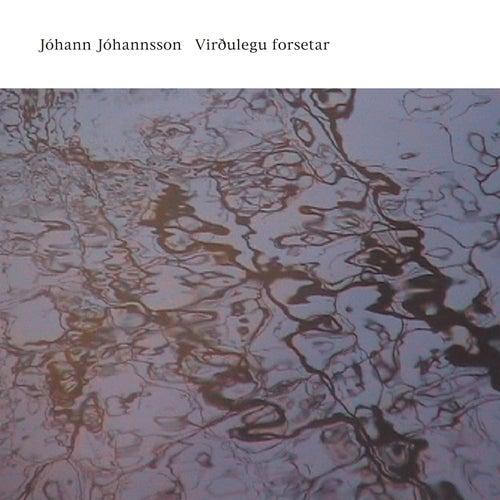 Virðulegu forsetar von Johann Johannsson