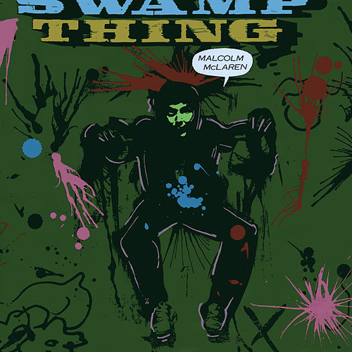 Swamp Thing by Malcolm McLaren