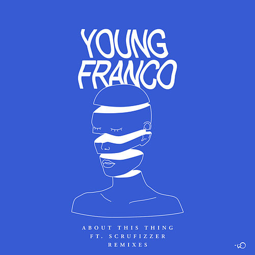 About This Thing (Remixes) fra Young Franco
