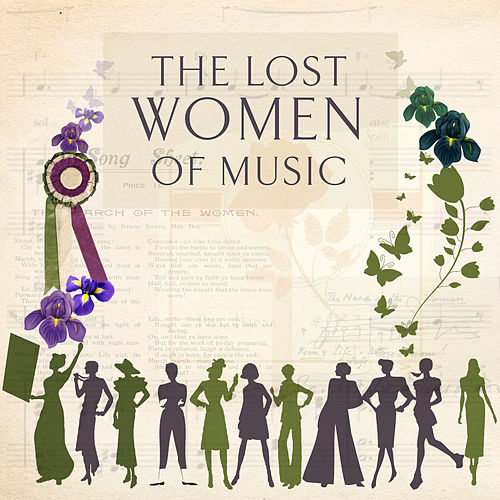 The Lost Women Of Music by Suffrage Sinfonia