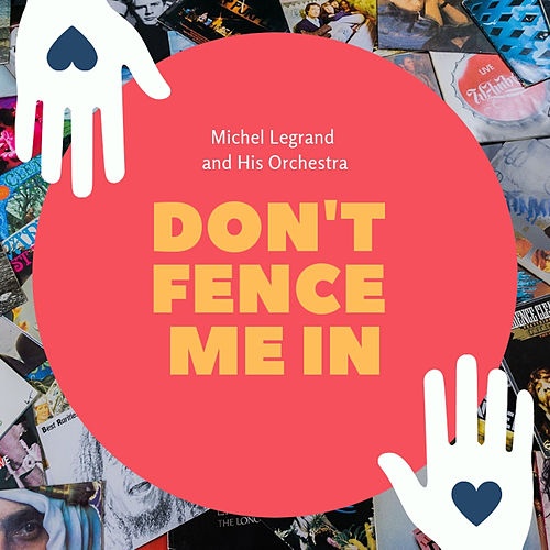 Don't Fence Me in de Michel Legrand
