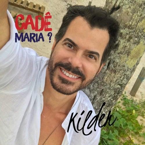Cadê Maria? by Kilder