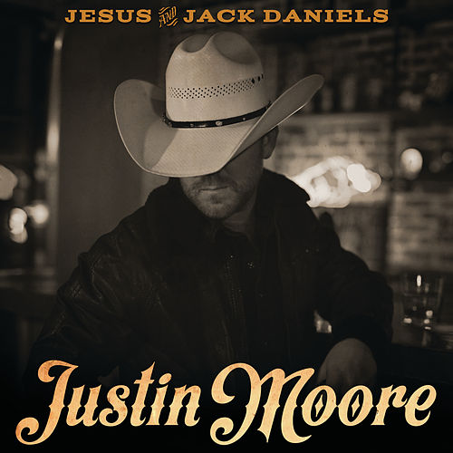 Jesus And Jack Daniels by Justin Moore
