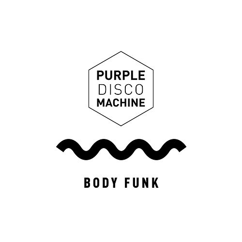 Body Funk (Edit) by Purple Disco Machine