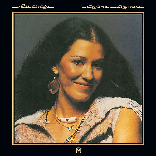 Anytime... Anywhere by Rita Coolidge