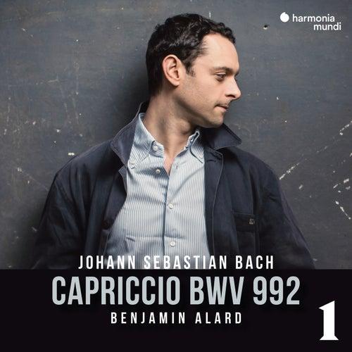 Capriccio in B Major, BWV 992, 1 de Benjamin Alard