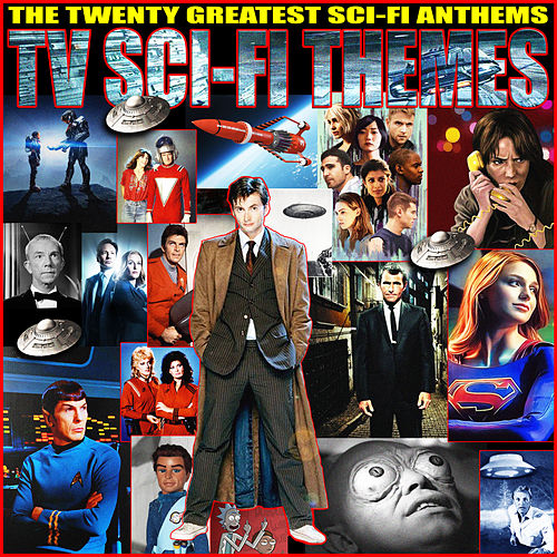 TV Sci-Fi Themes - The Twenty Greatest Sci-Fi Anthems de TV Themes