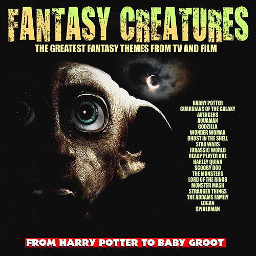 Fantasy Creatures - The Greatest Fantasy Themes From TV and Film by TV Themes