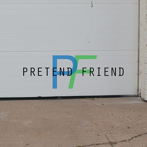 Pretend Friend by Pretend Friend