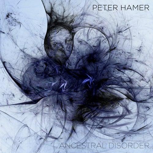 Ancestral Disorder by Peter Hamer