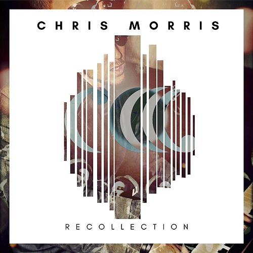 Recollection by Chris Morris