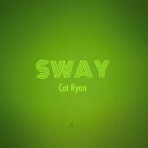 Sway by Cat Ryan