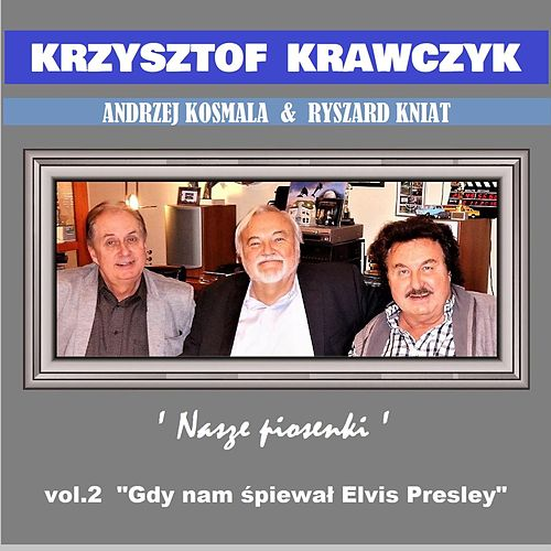 Andrzej Kosmala & Ryszard Kniat 'Nasze Piosenki' vol.2