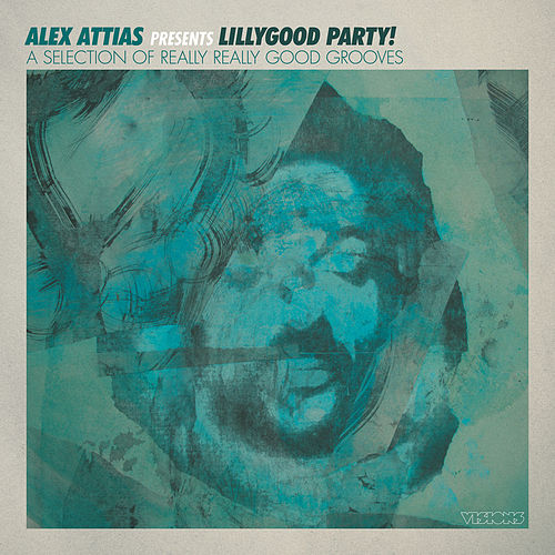 Alex Attias Presents Lillygood Party by Various Artists