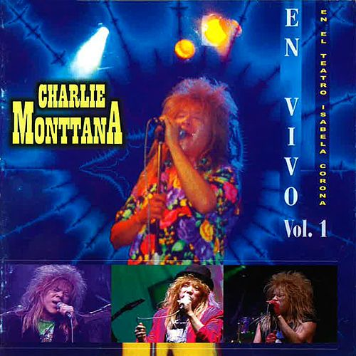 En Vivo, Vol. 1 (En el Teatro Isabela Corona) de Charlie Monttana