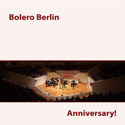 Anniversary! von Bolero Berlin