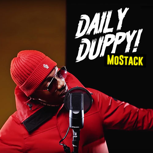 Daily Duppy de Mostack