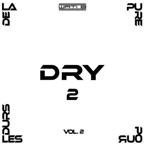 De la pure pour les durs 2 Vol.2 by Dry