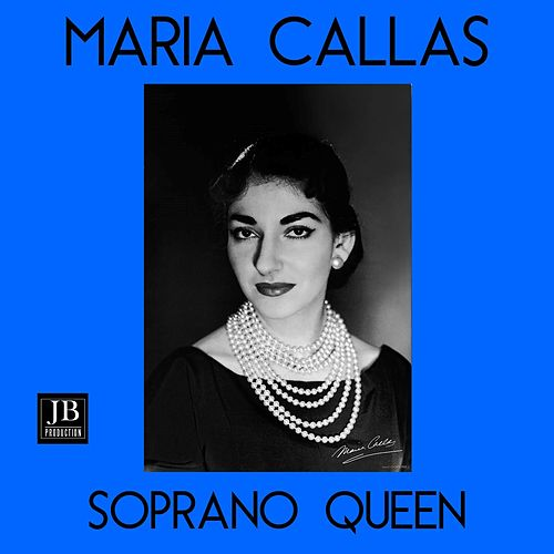 Maria Callas Soprano Queen by Maria Callas