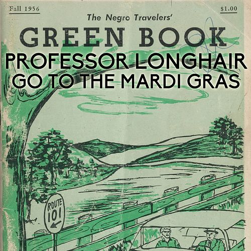 Go to the Mardi Gras (From 'Green Book' Original Soundtrack) by Professor Longhair