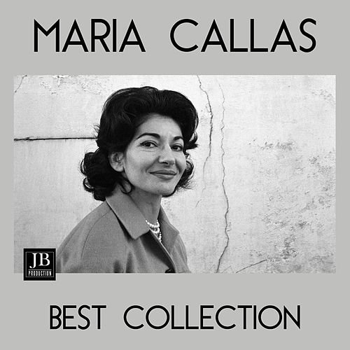 Maria Callas Best Collection by Maria Callas