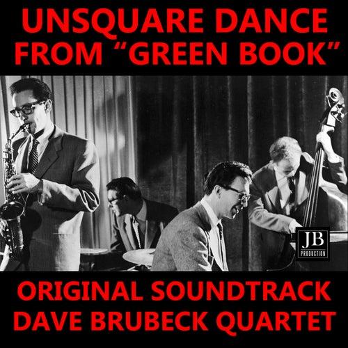 Unsquare Dance (From 'Green Book' Original Soundtrack) by The Dave Brubeck Quartet