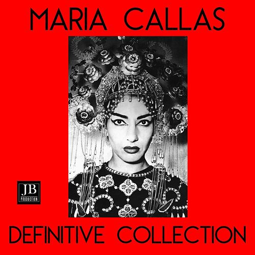 Maria Callas Definitive Collection by Maria Callas